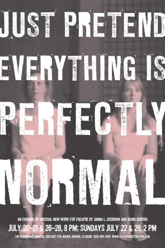 Just Pretend Everything is Perfectly Normal